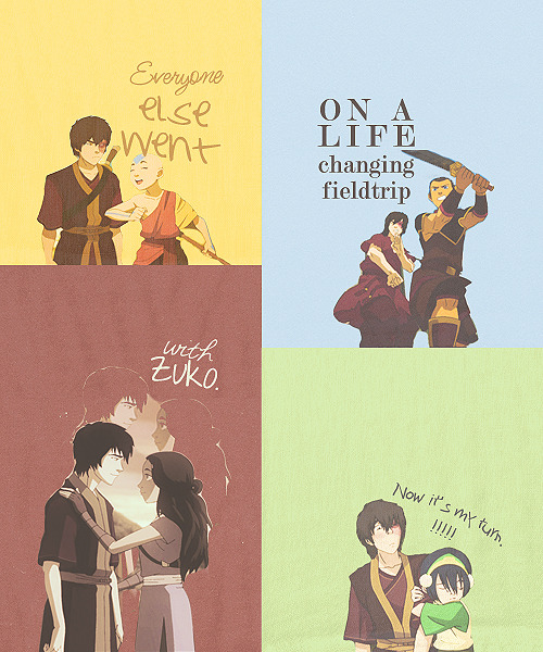 "bankuei:   I'm going with Zuko!… What?  I feel like Toph got really short shifted on character development scenes - they always went for the easy ""Toph is tough!"" jokes when the fact is, the few times she does try to reach on on something else for her own needs, she gets shut down every time.  Unlike Zuko, she doesn't even have ONE family member she was on good terms with and here she is, hunted by mercenaries because her family wants to imprison her."