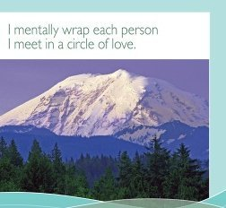 I mentally wrap each person I meet in a circle of love.~ Louise L. Hay