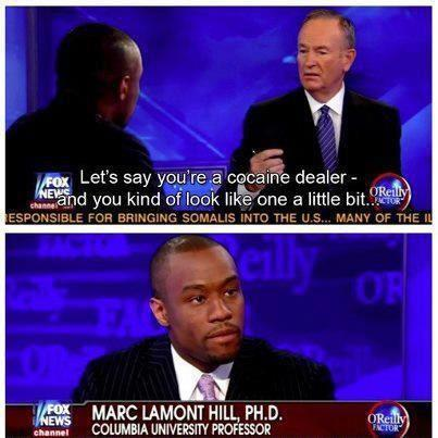 scandal-whipped:  I DISLIKE BILL O'REILLY  I can already imagine what is going through Dr. Lamont's head. >I have a Ph.D.>I have a GOD DAMNED Ph.D.>I am a PROFESSOR at COLUMBIA.>Shit never ends.