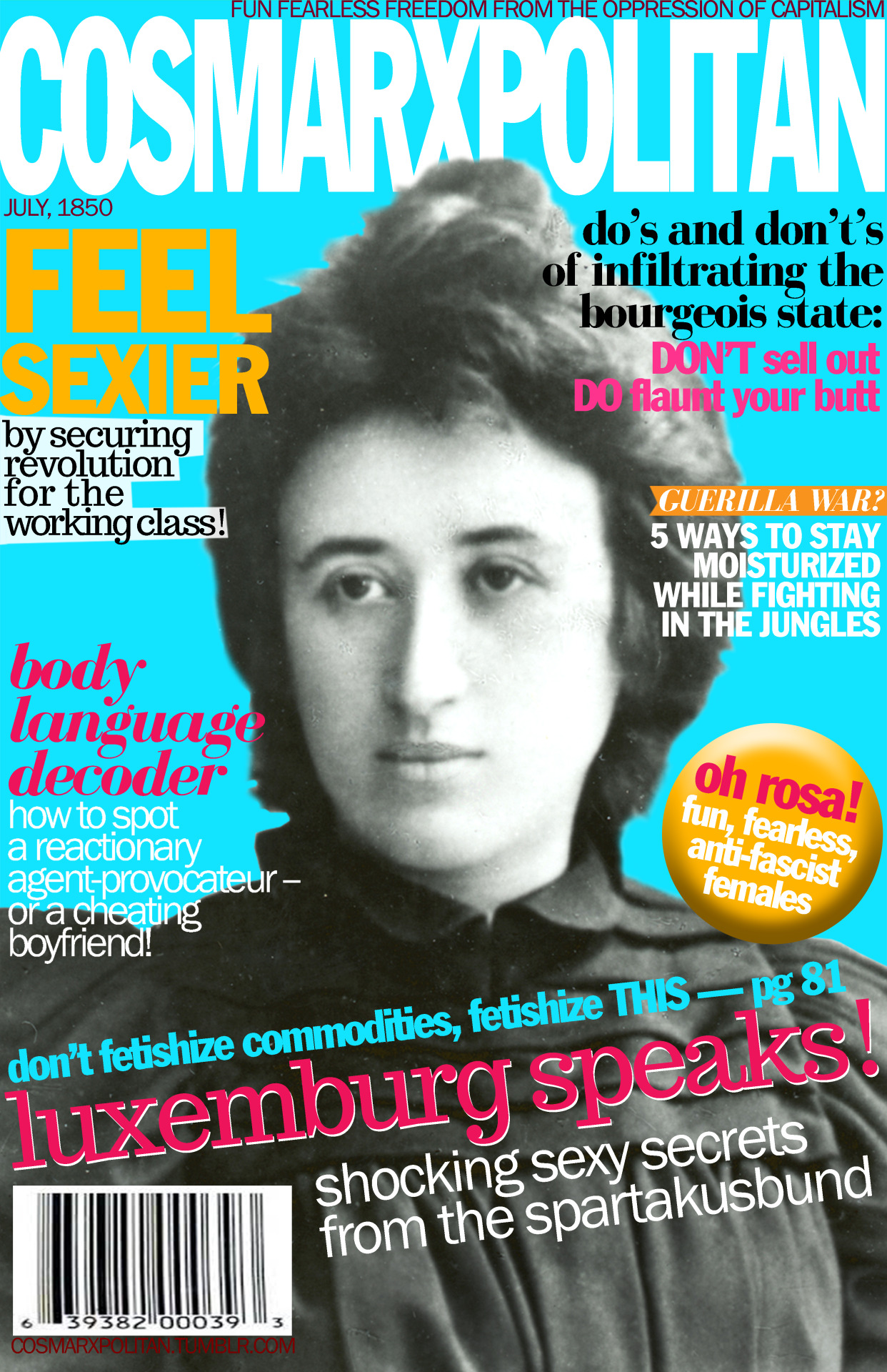 cosmarxpolitan:  Cosmarxpolitan, Issue 13 Don't fetishize commodities, fetishize THIS — pg 81