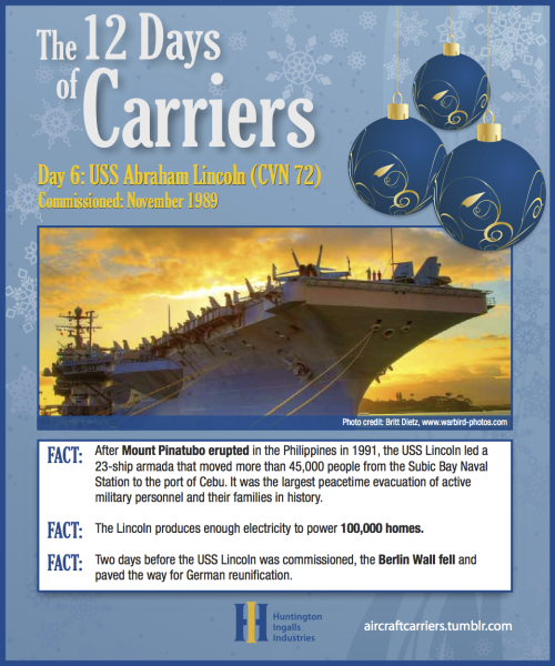 ♫ On the sixth day of carriers,the Navy gave to me:Six-month deployment on the LincolnA five-acre (almost!) flight deck on RooseveltFour steam turbines on VinsonThree 20mm Phalanx rotary gun systems on EisenhowerTwo nuclear reactors on NimitzAnd an island house on the Enterprise! Photo credit for today's carrier: Britt Dietz, www.warbird-photos.com