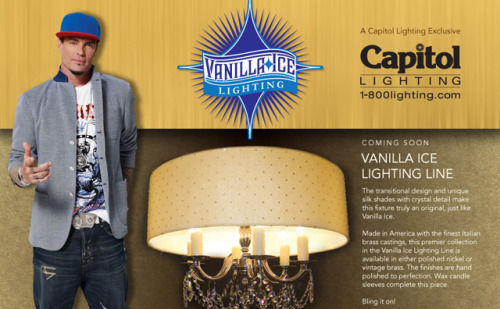 Vanilla Ice lighting line. This is not a joke. I repeat, this is not a joke. There are videos.