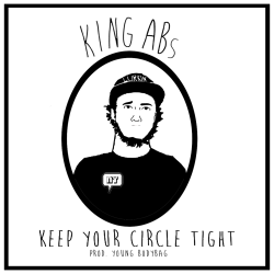 betuncut:  Keep Your Circle Tight - KING ABs [Prod. Young Bodybag] Coming Soon