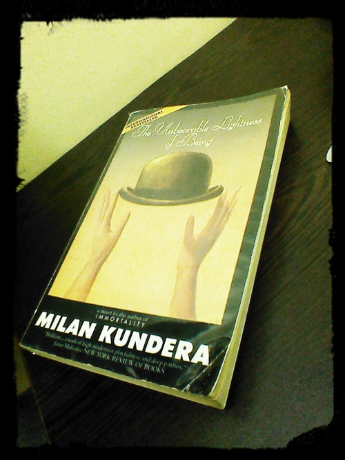 "Currently Reading: Milan Kundera's The Unbearable Lightness of Being (1984) A young woman in love with a man torn between his love for her and his incorrigible womanizing; one of his mistress and her humbly faithful lover—these are the two couples whose story is told in this masterful novel, Kundera's first since The Book of Laughter and Forgetting. In a world in which lives are shaped by irrevocable choices and by fortuitous events, a world in which everything occurs but once, existence seems to lose its substance, its weight. Hence, we feel ""the unbearable lightness of being"" not only as the consequence of our private actions, but also in the public sphere, and the two inevitably intertwine."