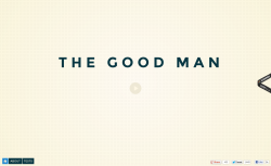 inspiremyweb:  The Good Man • http://thegoodman.cc/