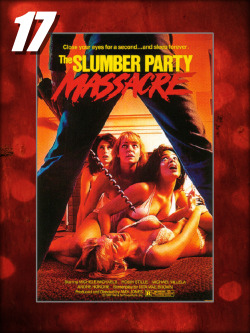 "#17–SLUMBER PARTY MASSACRE (1982)You bring the pizza, I'll bring a drill. The first slasher on our list not to take itself completely seriously, ""Massacre"" is tongue-in-cheek but delivers the bloody goods."