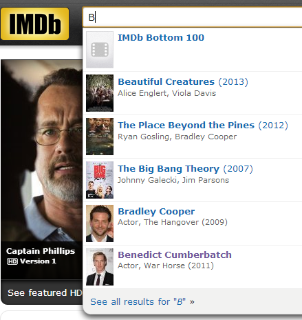 There are more than 4 million entries on imdb.com… and this is what happens if you just put a B in the search box. Proud as hell.