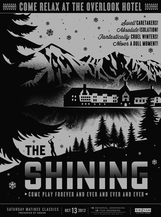 the-overlook-hotel:  Poster for October, 2012 screening of The Shining at Florida's Enzian Theater . Design: Lure Design, Inc.