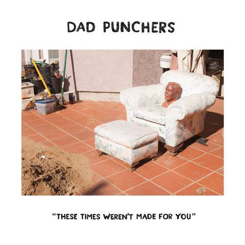 "DAD PUNCHERS TO RELEASE NEW 7"" EP. Dad Punchers has announced that they will be releasing a new 7"" EP, These Times Weren't Made For You, via Secret Voice Records. Listen to the band's new song ""Instant Stream"" here."