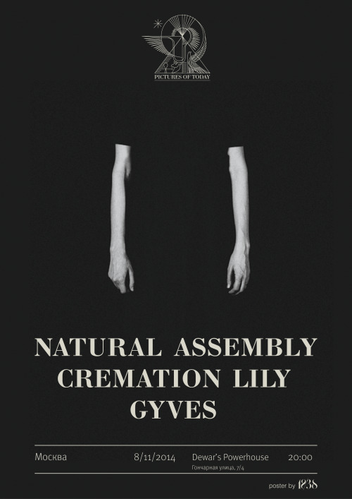 Natural Assembly / Cremation Lily / Gyves concert in Moscow next weekend.