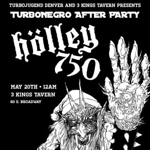 Join our friends from Turbojugend Denver & 3 Kings Tavern for the Turbonegro After Party!! May 20th!! Live music from Holley 750!!  @TurbonegroHQ  #turbojugend #turbonegro