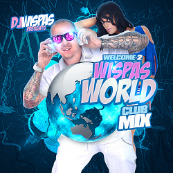 Welcome to Wispas World  #clubmix Drops This Summer