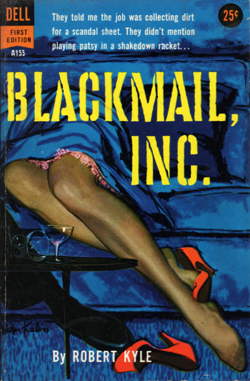 Blackmail, Inc. by Robert Kyle. Cover art by Victor Kalin (1958) (x)