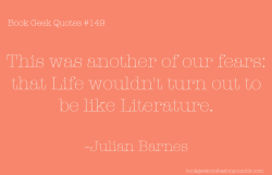 bookgeekconfessions:  Book Geek Quote #149