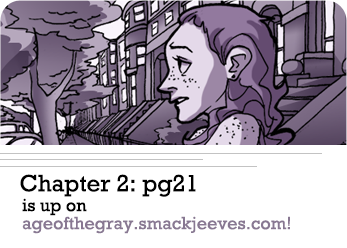 Head on over to ageofthegray.smackjeeves.com to read! One last page after this, then thats the end of the chapter!