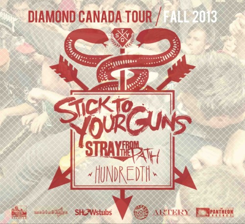 We'll be on the Diamond Canada Tour in September with Stick To Your Guns & Stray From The Path.   9/24 - Toronto, ON @ Hard Luck 9/25 - London, ON @ Rum Runners 9/26 - St. Catherines, ON @ Coco Cabana 9/27 - Hamilton, ON @ Club Absinth 9/28 - Kingston, ON @ Time To Laugh 9/29 - Gatineau, ON @ CCSG 9/30 - Quebec City, QC @ Le Cercle 10/01 - Montreal, QC @ La Sala Rossa