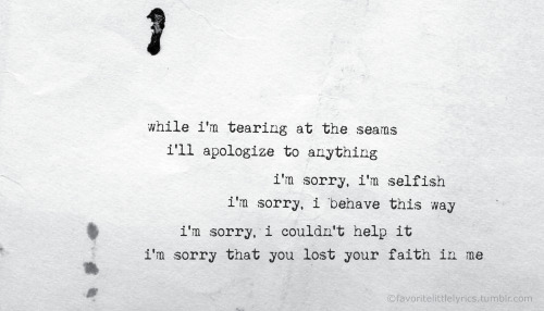 "favoritelittlelyrics:  Voltaire, ""I'm Sorry"""