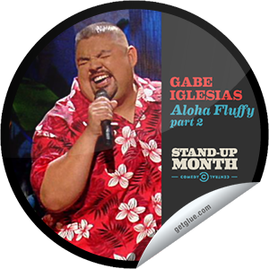 I just unlocked the Gabriel Iglesias: Aloha Fluffy Part 2 sticker on GetGlue                      3551 others have also unlocked the Gabriel Iglesias: Aloha Fluffy Part 2 sticker on GetGlue.com                  Gabriel Iglesias is back with an all-new stand-up special taped in beautiful Hawaii, and it's too big for just one night! You're tuning in to Part 2. Share this one proudly. It's from our friends at Comedy Central.