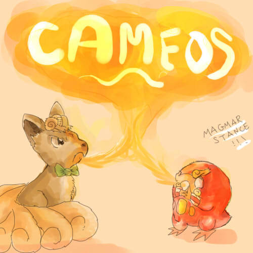 E7 cameo's needed! Magmar style!
