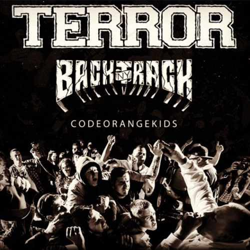 asdfghjklexy:  Seeing Terror & Backtrack next week. I am so beyond stoked, never thought I'd get to see Terror, honestly. Jumped on that bandwagon kinda late haha.