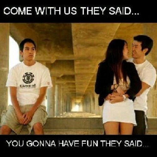 That's just f@cked up #lol #uncomfortable #funny but #true #thirdwheel #lonely nigga #needsagirl