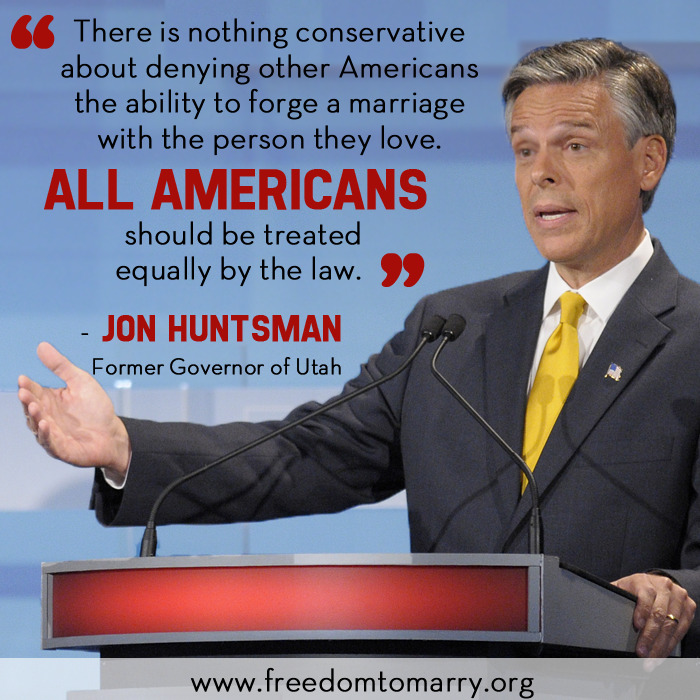 "Today, Jon Huntsman, former governor of Utah, U.S. ambassador, business executive, and prominent conservative politician, published an editorial in The American Conservative calling marriage for same-sex couples a ""conservative cause."" Reblog this photo and read more if you agree: http://bit.ly/Wd9vb9"