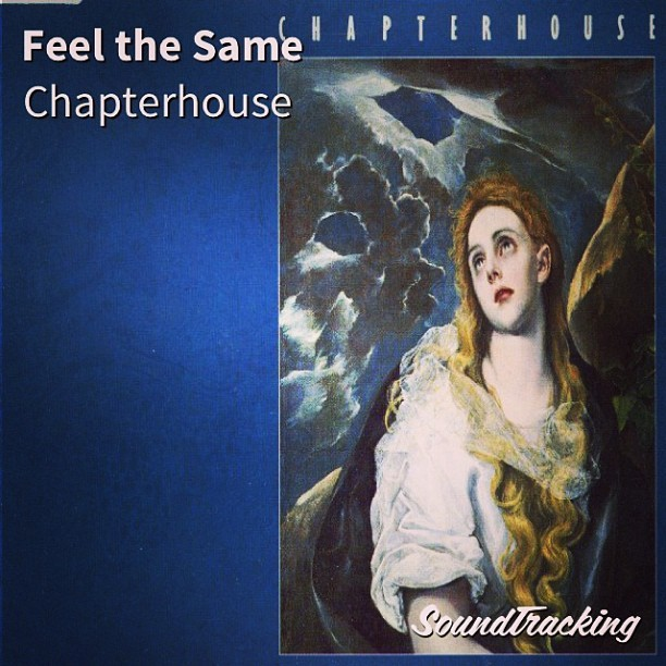"#nowplaying ♫ ""Feel the Same"" by Chapterhouse 