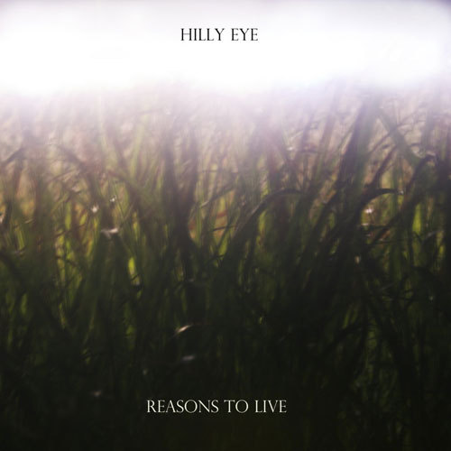 Hilly Eye - Reasons to Live