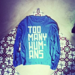 #t-shirt #TooManyHumans #quote #font #handmade #clothing