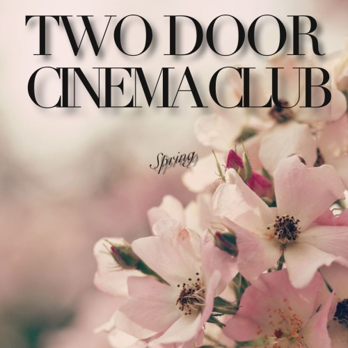 tdccobsessed:  | Two Door Cinema Club - Spring |I had watched you taking in the spring Through dusty sun-kissed bodies wondering for more TDCC - tdccobsessed.tumblr.com