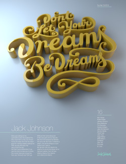 escapekit:  Experiments with Hand Lettering and 3D In this project I explore the process of transforming my sketches into 3D typography. I used lyrics from my favorite musician, Jack Johnson. In his song Dreams be Dreams he talks about how we shouldn't let others hold us back from pursuing our dreams. Christopher Vinca  |  behance