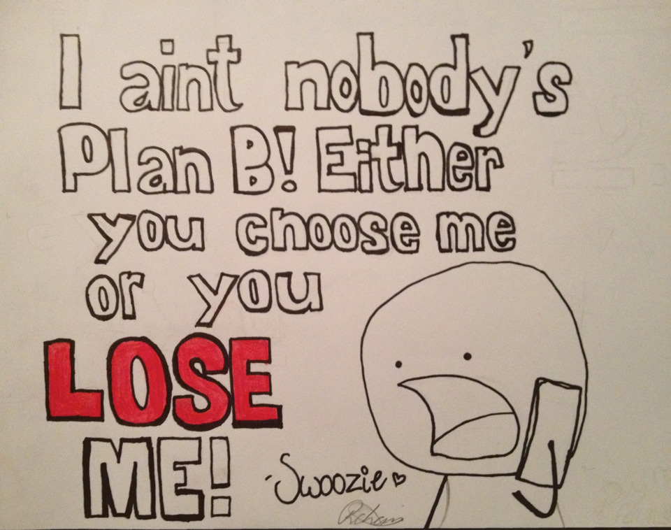 Favorite Quote, from my favorite person :) @sWooZ1e ~Drew by moi. 100 notes??? Thank you so much!!!!