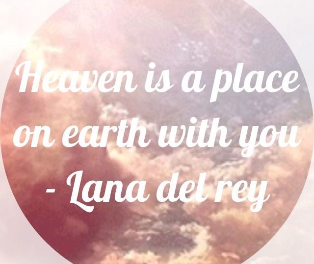 luuke-westelaken:  Heaven is a place on earth with you - Lana del rey
