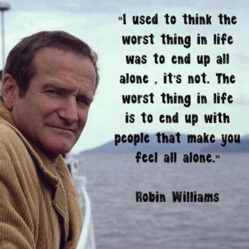 The Worst Thing In Life… Robin Williams