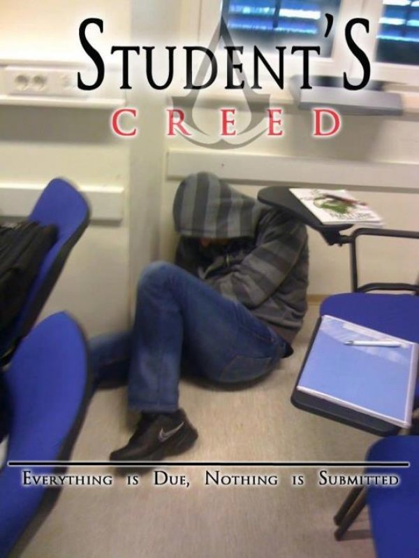 dorkly:  Student's Creed He's gotta find the PowerPoint of Eden.