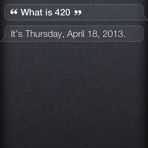 Lmao #siri you're a #stoner. #420. #hasherdabbery.