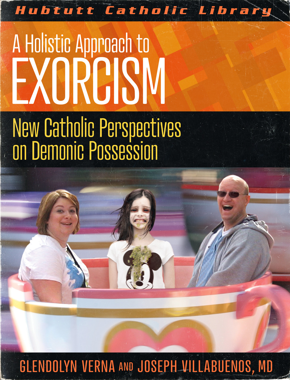 A Holistic Approach to Exorcism: New Catholic Perspectives on Demonic Possession by Glendolyn Verna and Joseph Villabuenos, MD