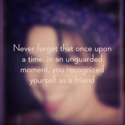 """Never forget that once upon a time, in an unguarded moment, you recognized yourself as a friend"" - Eat, Pray, Love 💜 #EatPrayLove #book #quote #friend #me #vain"