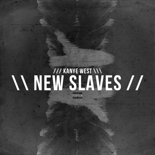 afgraphix:  [GFX] Kanye West - New Slaves…