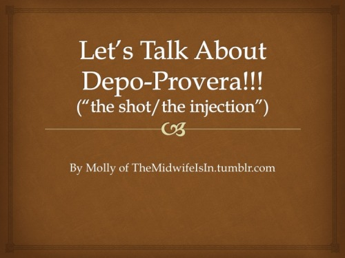 themidwifeisin:  Depo Provera shot from Molly!