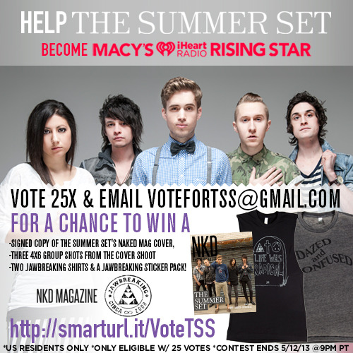For todays daily contest The Summer Set teamed up with Naked Mag an amazing Prize Pack which includes a SIGNED copy of The Summer Set's Naked Magazine cover! http://smarturl.it/VoteTSSTo enter just submit screenshots of your maxed our Rising Star votes from TODAY to votefortss@gmail.com! Winners will be announced TONIGHT after the LIVE CHAT!