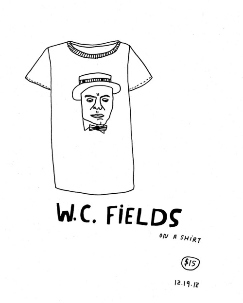 Daily Purchase Drawing for 12.19.12  W.C. Fields T-shirt. I grew up with a W.C. Fields Cookie Jar. It was a wedding gift to my parents. W.C. Fields = Cookies