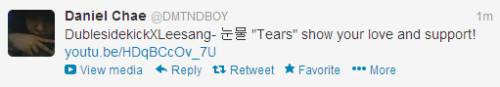 "dmtnbiased:  130125 - Twitter - Daniel  DublesidekickXLeesang- 눈물 ""Tears"" show your love and support! http://youtu.be/HDqBCcOv_7U"