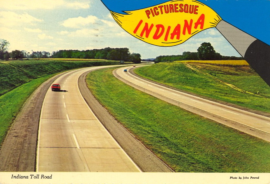 "PICTURESQUE INDIANA  INDIANA TOLL ROAD Stretching east and west, across northern Indiana's farmland. It provides miles of non-stop scenic traveling.  The sender of this card had another opinion. He wrote to his friend in New Jersey: ""Driving back from Mpls. Ind-Ohio is so flat and uninteresting. Traveling just isn't what it used to be — in ALL respects."""