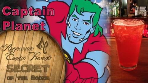 Captain Planet (Captain Planet cocktail) Ingredients:3/4 oz Whiskey (earth)3/4 oz Tequila (fire)3/4 oz Vodka (wind)3/4 oz Seltzer (water)3/4 oz Fruit Punch (heart) Directions: Add all ingredients into mixing glass with ice. As you pour each ingredient in be sure to shout, EARTH FIRE WIND WATER HEART! By there powers combine! CAPTAIN PLANET! Shake and pour into a tall glass with ice. video: Drink created by Aggressive Comix, as part of their Secret of the Booze video series. Photography by Holly Jo Photo.
