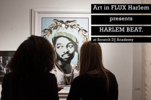 thequietlunch:  Art in FLUX Harlem presents HARLEM BEAT at Scratch DJ Academy. @artinfluxharlem @ScratchAcademy