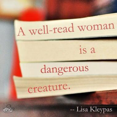 "eternallybeautifullyblack:  ""A well-read woman is a dangerous creature."" — Lisa Kleypas Indeed."