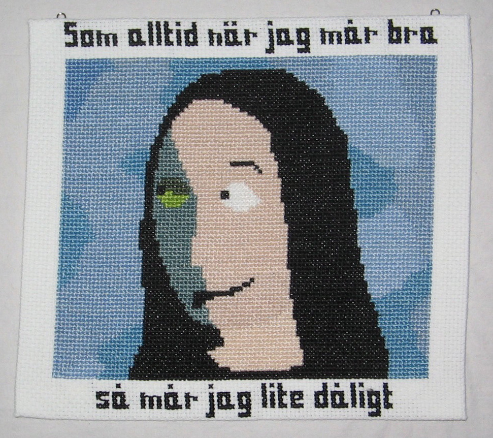 asagrennvalltextil:  Som alltid när jag mår bra, så mår jag lite dåligt. /As always when I'm fine, I feel a bit bad. Cross stitch embroidery by Åsa Grennvall