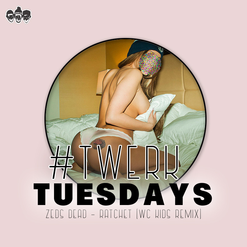 #TWERKTUESDAYS  Here's the 1st track of our new series #TwerkTuesdays Zeds Dead- Ratchet (Wc Kids Remix) (Click pic to Listen & Download) http://snd.sc/13jkX7D