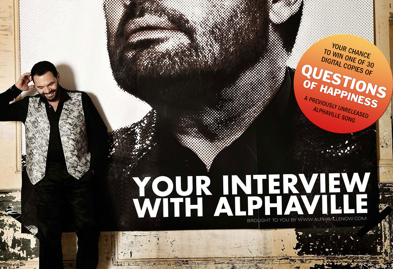 "DOUBLE FEATURE: Your chance to interview Alphaville – and to win an unreleased song!   Ever wondered about a song's meaning or inspiration or background? Ever wanted to know something about the production process of your favorite Alphaville album? Ever wanted to know about the story behind the cover of a specific Alphaville record? Ever wanted to ask Marian something, but never had a chance to do so? Or … alternatively Maja Kim? …or Martin Lister? … or Jakob Kiersch or Dave Goodes? Well, here's your chance to interview Alphaville and, with a little bit of luck, to win one of 30 digital copies of the yet unreleased Alphaville Song ""QUESTIONS OF HAPPINESS"" (studio recording, demo version). Please note: this exclusive song will NOT be on the upcoming album with the working title STRANGE ATTRACTOR!    [Update: Initially the song to win was LONDON SKY. When comparing versions with Alphaville, the band literally rediscovered this nifty tune – which now may make it's way to some upcoming official release. For this reason we decided to give away QUESTIONS OF HAPPINESS instead to the lucky winners; a song which has, by the way, a nice and fitting name for an interview-event.] How does it work? From april 24 to may 30, 2013, you have the chance to send in one ore more questions (to be more precise: as many questions as you like) you always wanted to ask any Alphaville member - to do so, please use the link at the bottom of this article. If you like to, you can also add a photo of yourself which might be published (in case your question is chosen). All questions which meet the rules below are accepted and will be forwarded to the musicians they are addressed to. Answers to selected questions will be published here on www.alphavillenow.com, later this year and step by step. Aaaand – how to win the song ""QUESTIONS OF HAPPINESS""?  It's easy: each sunday in may (5.5., 12.5., 19.5. and 26.5.) five winners will be randomly drawn from all submitted and accepted questions, the winners will be announced (with their full name) here on www.alphavillenow.com. Additionally, ten more winners will be drawn and announced on june 2 All winners will receive their prize per email on june 9.   Are only questions from winners to be answered? No. It's up to the band to decide which questions will be answered. So wining a copy of QUESTIONS OF HAPPINESS does not automatically mean that the questions sent in by the winner will be answered. And, vice versa, not winning a song might still mean that your questions could be answered later on.Answers to fan questions will be published here on alphavillenow.com from time to time later on.  By participating you accept the following rules: Ask your questions to one (or more) band members. Start each of your questions with: ""This question is addressed to"" – so we know from whom you wish to receive an answer. The deadline for your submission is may 30, 12.00 CET. Questions like ""When will you play live in.."", ""When will you come to…"", ""When will the new album (or single) be released?"" or similar are not accepted, same goes for insulting questions or questions that contain harassment – ask a question you would ask in public and that can be answered in public as well. The audience of this blog is a global one, and the language most people understand is english - that's why we're communicating in english here. The question you submit has to be written in english. If you feel you are not able to write a question in proper english, please ask a friend for help – the better we understand you the more precise we can answer. Online-translation tools may be helpful but, in most cases, they don't deliver a result that matches the initial input. Please understand that questions in other languages than english or that are not understandable can not be accepted.  If you win or if your questions are selected to be answered, they will be published on alphavillenow.com, together with your full name (and, eventually, with your photo - if you submitted one). Please keep in mind: As alphavillenow.com runs on a social platform (tumblr.com), all content published can be and will be duplicated by other people on the web by reblogging posts or simply by sharing them. By submitting your questions for this raffle you agree that you are aware of this fact, that you are fine with the release and the possible duplication and that you release alphaville and alphavillenow.com from any responsibilities.  It's up to the band members to decide which questions will be answered, so even if you win an answer is not guaranteed. Of course the aim is to get as many questions answered as possible. In case that similar questions are received, one of them will be selected randomly.  In case you win, you will receive your mp3 of QUESTIONS OF HAPPINESS on june 9 via email. In case you win, you agree that you will not publish the song you received as a gift from Alphaville anywhere on the web. Else, legal action may be taken, and (even worse) further raffles like this may not happen – and still, we really plan to do so. Are you ready?  then… – write down your questions (and whom you are asking) – double check if your questions meets the rules above – add your full name and, if you like, a photo of yours …next, use the link below to open an e-mail-window for your submission.  SEND YOUR SUBMISSION TO alphavillerarityraffle@yahoo.com Good luck and thank you for your involvement! [photo: m. zargarinejad / universal music. provided by alphaville / m.gold]"